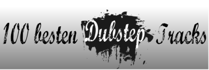 100 besten dubstep tracks
